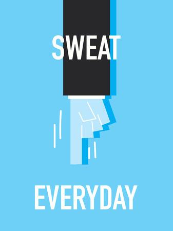 sweat: Words SWEAT EVERYDAY