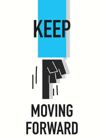 keep: Words KEEP MOVING FORWARD Illustration