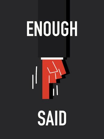 said: Words ENOUGH SAID