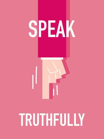 declare: Words SPEAK TRUTHFULLY