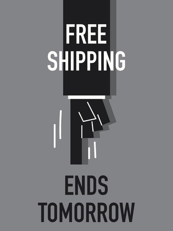 last day: Words FREE SHIPPING ENDS TOMORROW Illustration