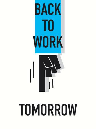 tomorrow: Words BACK TO WORK TOMORROW