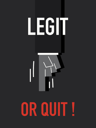 quit: Words LEGIT OR QUIT Illustration