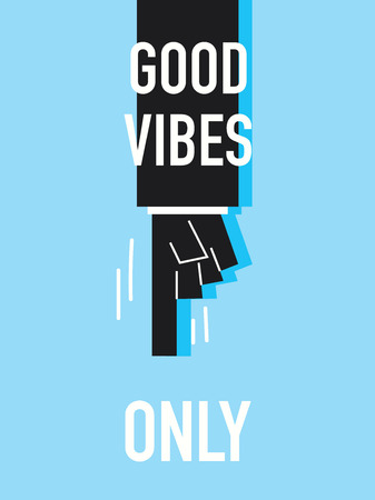 and only: Words GOOD VIBES ONLY Illustration