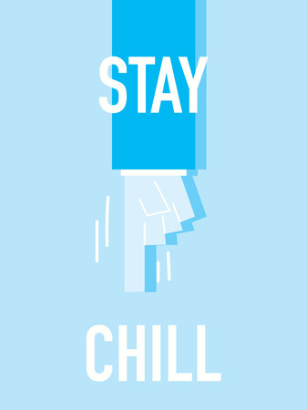 chill: Words STAY CHILL