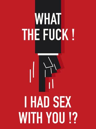 Words WHAT THE FUCK I HAD SEX WITH YOU Illusztráció