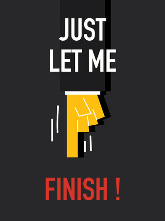 conclude: Words JUST LET ME FINISH Illustration