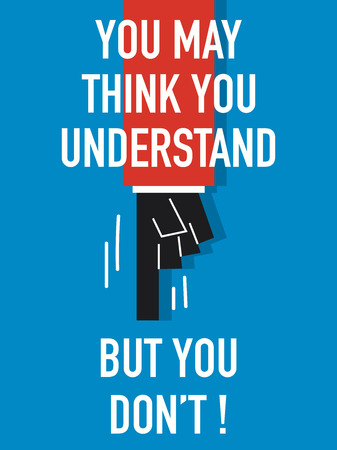 but think: Words YOU MAY THINK YOU UNDERSTAND BUT YOU DO NOT