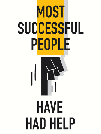 have: Words MOST SUCCESSFUL PEOPLE HAVE HAD HELP Illustration