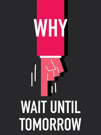 Palabras por qué esperar hasta mañana Foto de archivo - 37479442