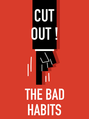 'cut out': Words CUT OUT THE BAD HABITS Illustration