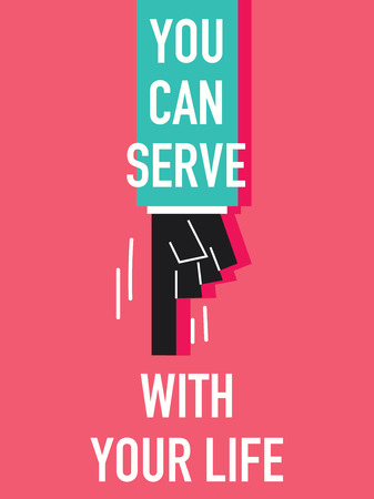 serve: Words YOU CAN SERVE WITH YOUR LIFE