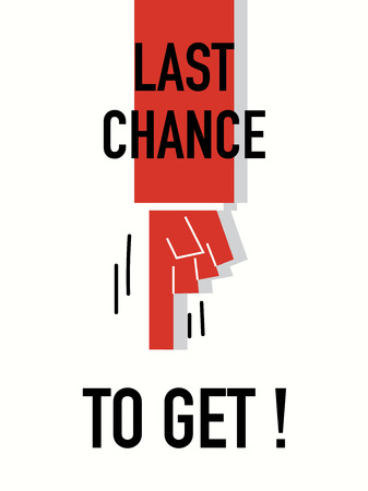 last chance: Words LAST CHANCE TO GET