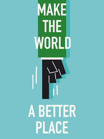 better: Words MAKE THE WORLD A BETTER PLACE Illustration
