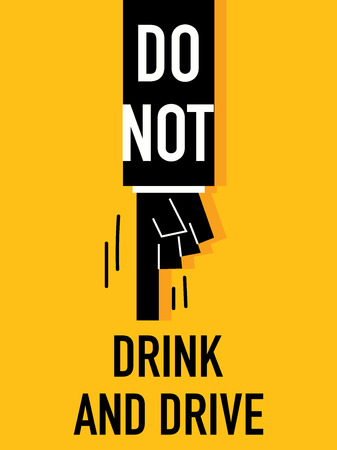 do not: Words DO NOT DRINK AND DRIVE