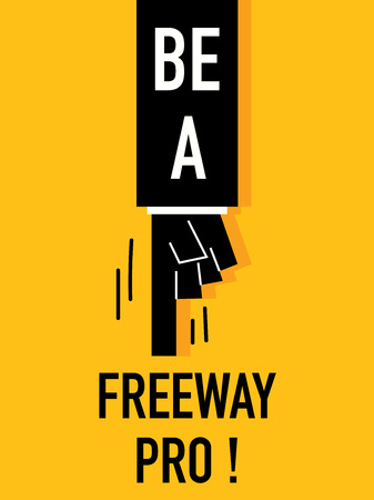 busy street: Words BE A FREEWAY PRO