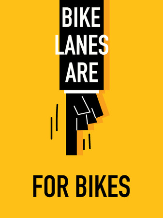 lanes: Words BIKE LANES ARE FOR BIKES