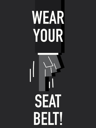back belt: Words WEAR YOUR SEAT BELT Illustration