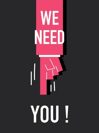 need: Words WE NEED YOU
