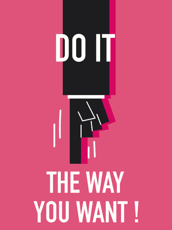 do it: Words DO IT THE WAY YOU WANT Illustration