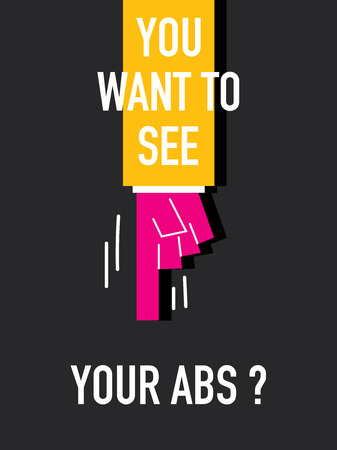 abs: Words YOU WANT TO SEE YOU ABS