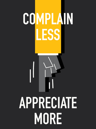 complain: Words COMPLAIN LESS APPRECIATE MORE Illustration
