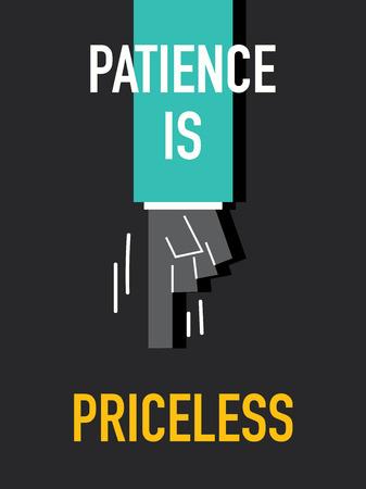 paciencia: Palabras PACIENCIA TIENE PRECIO
