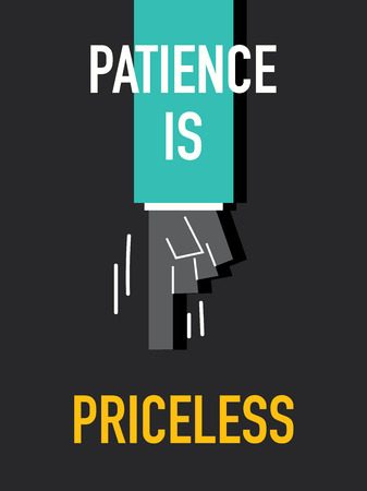 patience: Words PATIENCE IS PRICELESS
