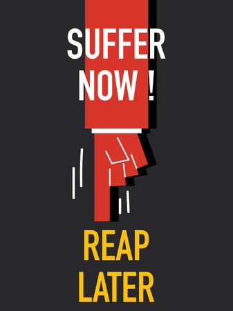 agony: Words SUFFER NOW REAP LATER Illustration