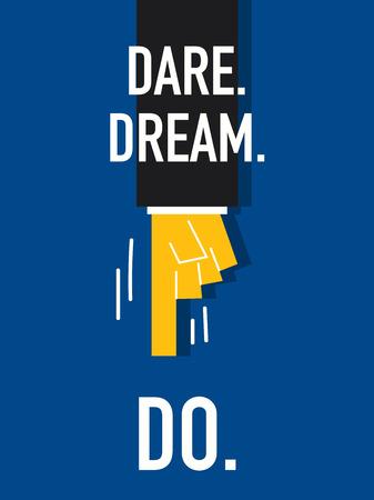 Words DARE DREAM DO