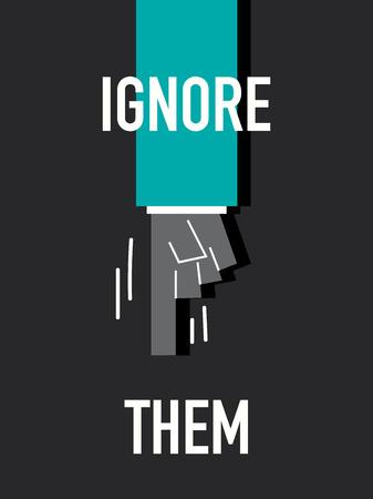ignore: Words IGNORE THEM