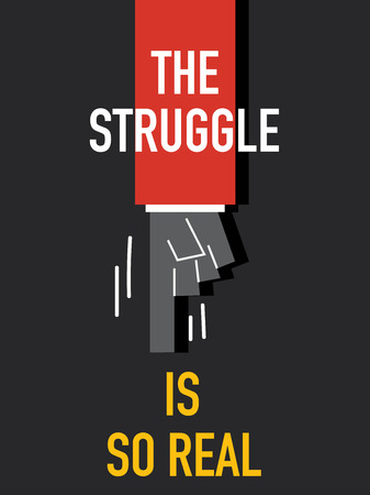 Words THE STRUGGLE IS SO REAL Illustration