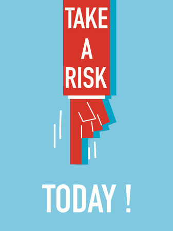 insecurity: Words TAKE A RISK EVERYDAY