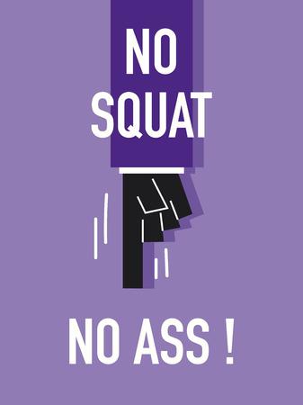squat: Words NO SQUAT NO ASS