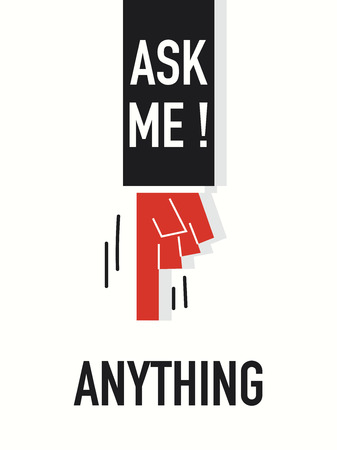 anything: Words ASK ME ANYTHING