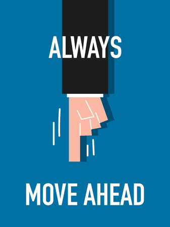 move ahead: Words ALWAYS MOVE AHEAD