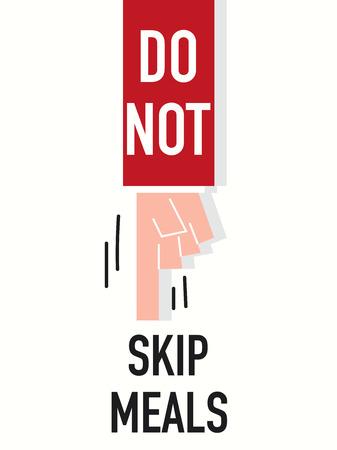 do not: Words DO NOT SKIP MEALS