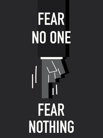 with no one: Words FEAR NO ONE FEAR NOTHING