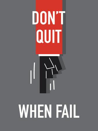 do not: Words DO NOT QUIT WHEN FAIL Illustration