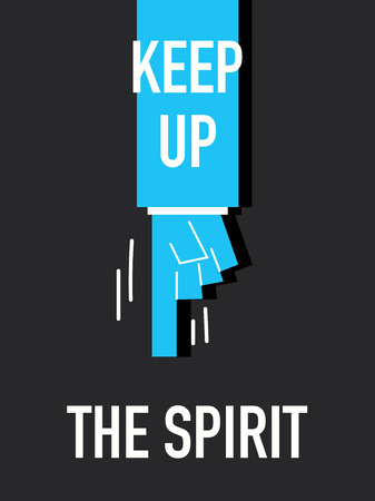 keep up: Words KEEP UP THE SPIRIT Illustration