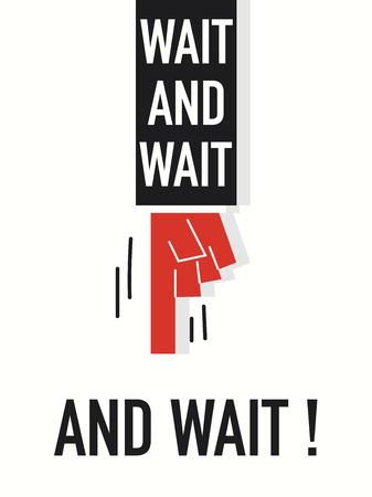 wait: Words WAIT Illustration