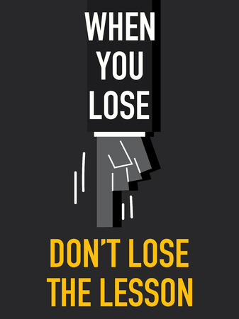 vision repair: Words WHEN YOU LOSE DO NOT LOSE THE LESSON Illustration
