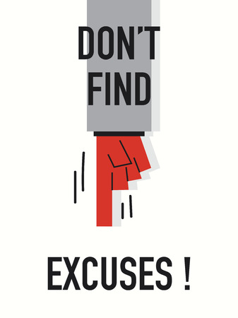 do not: Words DO NOT FIND EXCUSES
