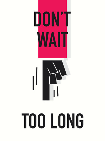 Words DO NOT WAIT TOO LONG 向量圖像