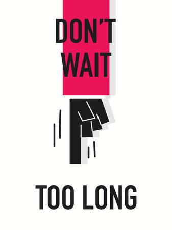 await: Words DO NOT WAIT TOO LONG Illustration