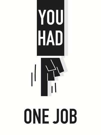 Words YOU HAD ONE JOB