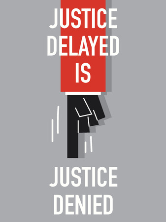 contradict: Words JUSTICE DELAYED IS JUSTICE DENIED Illustration
