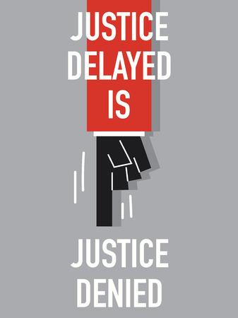negative equity: Words JUSTICE DELAYED IS JUSTICE DENIED Illustration