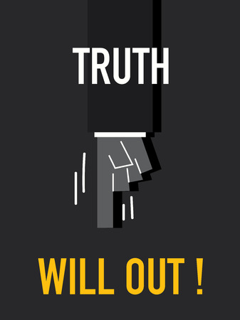 the truth: Words TRUTH WILL OUT