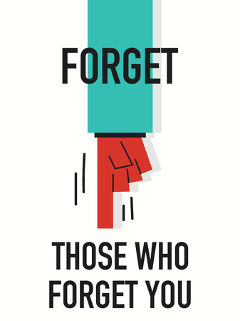 forget: Words FORGET THOSE WHO FORGET YOU Illustration